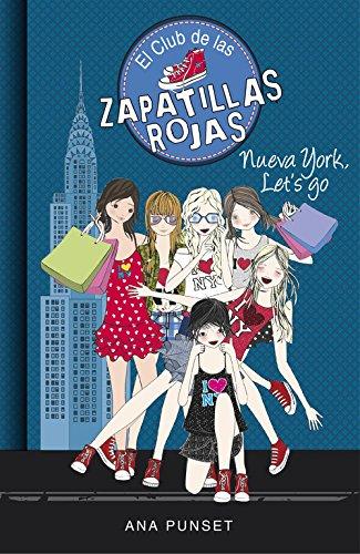Nueva York, Let's Go (Serie El Club de las Zapatillas Rojas 10)
