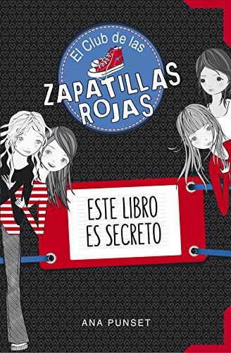Este libro es secreto (El Club de las Zapatillas Rojas)